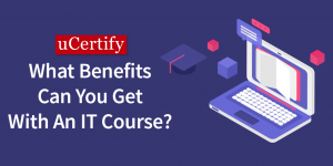 What Benefits You Can Get With An IT Course
